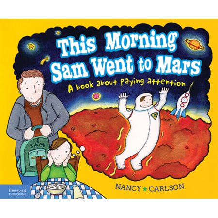 This Morning Sam Went to Mars : A book about paying attention (Sam The Spirit Of Halloween)