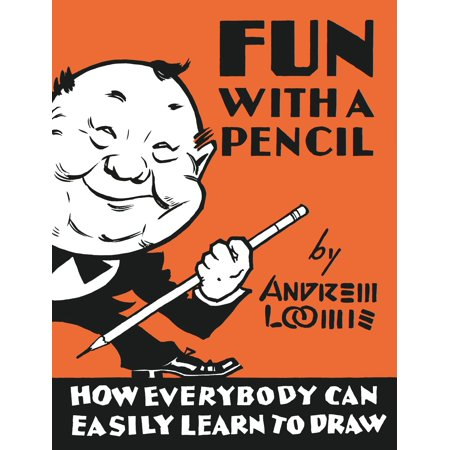 Fun With A Pencil : How Everybody Can Easily Learn to (Everybody Have Fun Tonight Everybody Wang Chung Tonight)