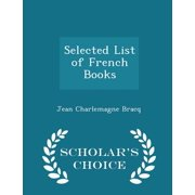 Selected List of French Books - Scholar's Choice Edition