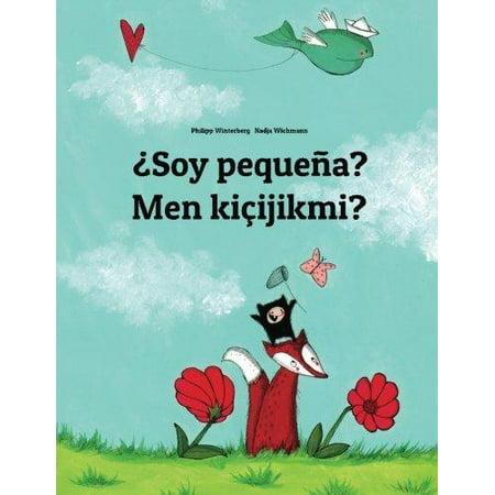 Soy Pequena? Men Kicijikmi?: Libro Infantil Ilustrado Espanol-Turcomano (Edicion Bilingue) - image 1 of 1