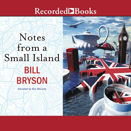 Notes From a Small Island - Audiobook