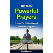 The Most Powerful Prayers: Prayers for Spiritual Growth, Peace and Happiness - eBook