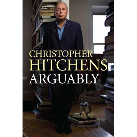Arguably. Christopher Hitchens