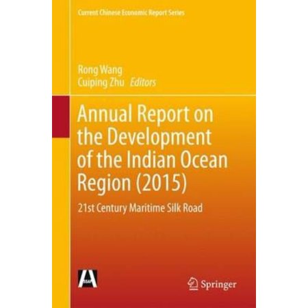 Annual Report on the Development of the Indian Ocean Region 2015: 21st Century Maritime Silk Road