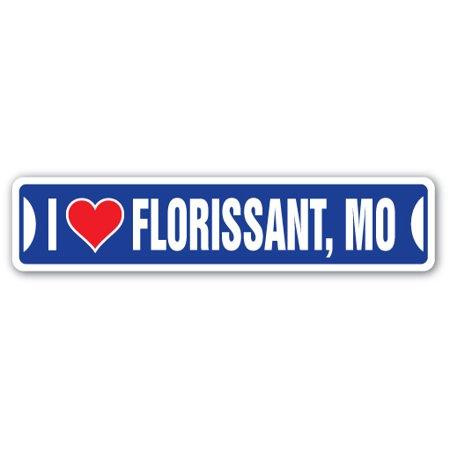 Party City Joplin Mo (I LOVE FLORISSANT, MISSOURI Street Sign mo city state us wall road décor)