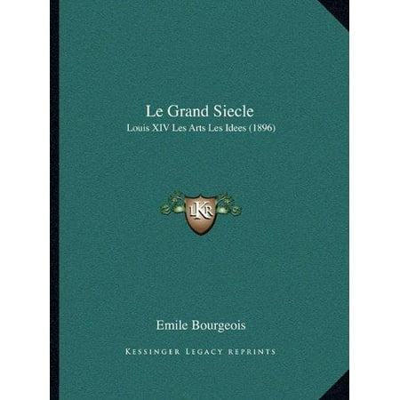 Le Grand Siecle  Louis Xiv Les Arts Les Idees  1896