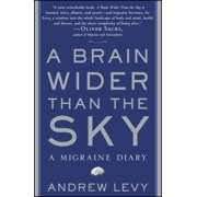 A Brain Wider Than the Sky : A Migraine Diary