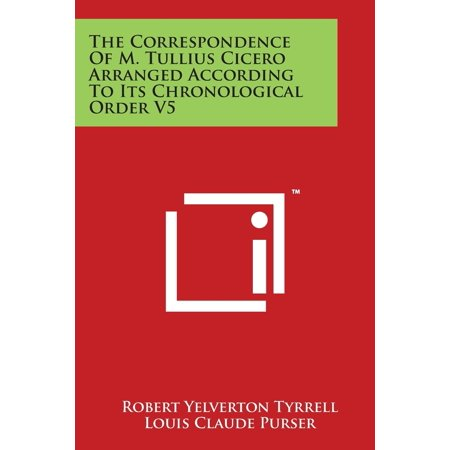 The Correspondence Of M. Tullius Cicero Arranged According To Its Chronological Order V5