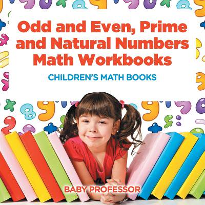 Odd and Even, Prime and Natural Numbers - Math Workbooks Children's Math Books