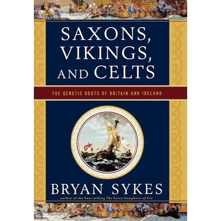 Saxons, Vikings, and Celts : The Genetic Roots of Britain and Ireland