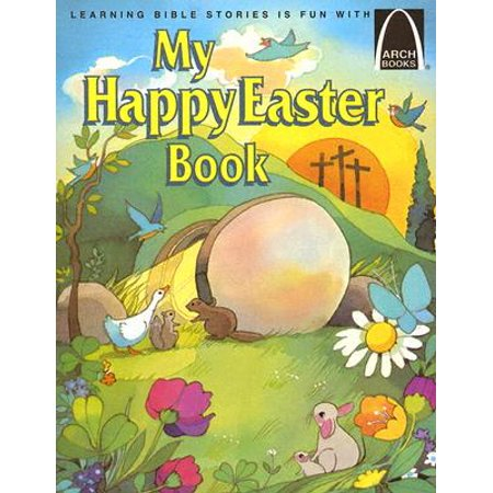 My Happy Easter Book : Matthew 27:57-28:10 for Children](Happy Easters)