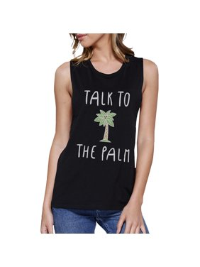 6416faabb Product Image Talk To The Palm Womens Black Sleeveless Shirt Graphic Muscle  Tanks. 365 Printing