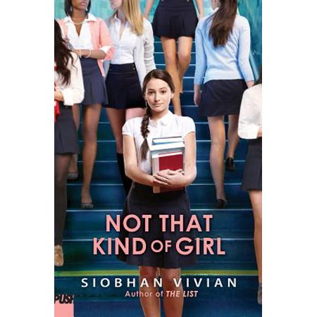 Not That Kind of Girl (Not That Kind Of Girl Siobhan Vivian)