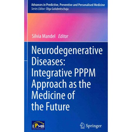 Neurodegenerative Diseases  Integrative Pppm Approach As The Medicine Of The Future