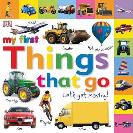 My First Things That Go Lets Get Moving (Board Book) ()