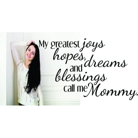 Living Room Art My Greatest Joys Hopes, Dreams And Blessings Call Me Mommy Inspirational Life Quote 12x18
