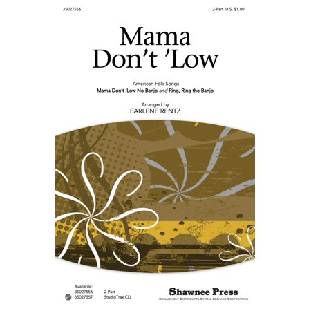 Shawnee Press Mama Don't 'Low (with Ring, Ring the Banjo American Folk Songs) 2-Part arranged by Earlene Rentz ()