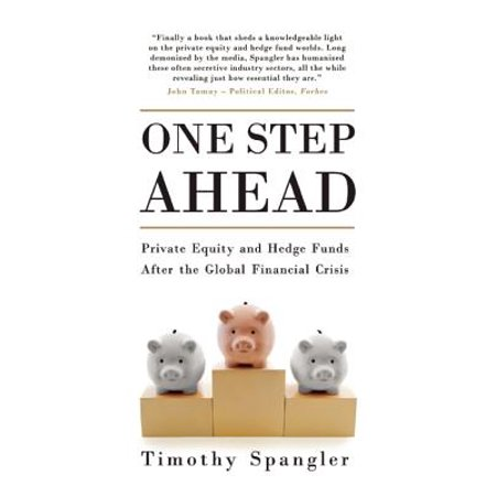 One Step Ahead : Private Equity and Hedge Funds After the Global Financial
