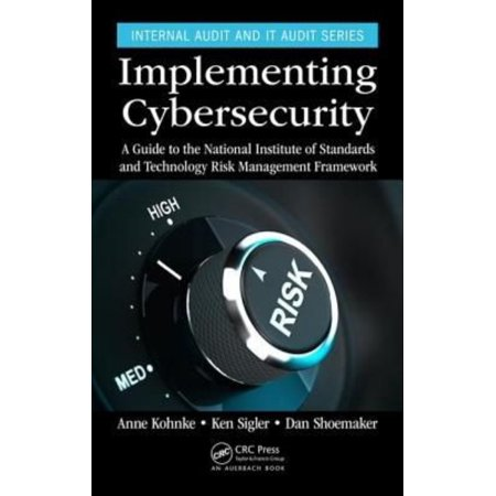 Implementing Cybersecurity  A Guide To The National Institute Of Standards And Technology Risk Management Framework