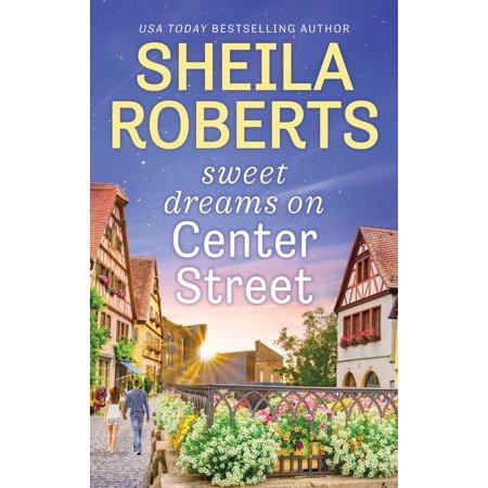 Sweet Dreams on Center Street - eBook
