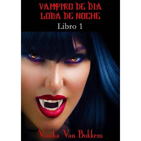 Historia de una maldición: Vampiro de día, Loba de noche. Libro 1 - eBook