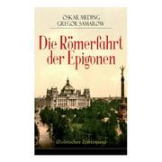 Die Rmerfahrt der Epigonen (Politischer Zeitroman) (Paperback)
