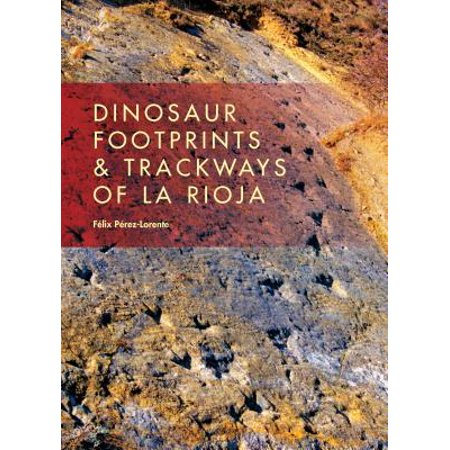 Life of the Past: Dinosaur Footprints and Trackways of La