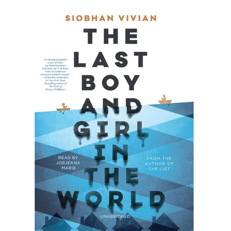 The Last Boy and Girl in the World - Audiobook (Not That Kind Of Girl Siobhan Vivian)
