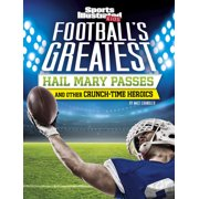 Sports Illustrated Kids Crunch Time: Football's Greatest Hail Mary Passes and Other Crunch-Time Heroics (Paperback)
