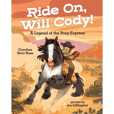 Ride On  Will Cody    A Legend Of The Pony Express