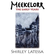 Meekelorr : The Early Years