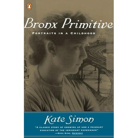 - Bronx Primitive : Portraits in a Childhood