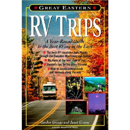 Great eastern rv trips : a year-round guide to the best rving in the east - paperback: