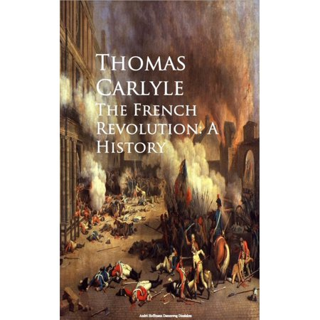 The French Revolution: A History - eBook (Best History Of The French Revolution)