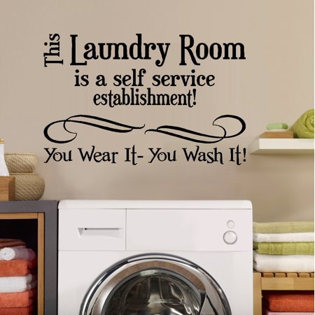 """Decal ~ This Laundry Room, is s self service Establishment: Wall Decal 20"""" x 30"""""""