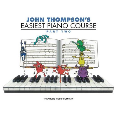 John Thompson's Easiest Piano Course - Part 2 - Book Only : Part 2 - Book (Bastien Piano Course)