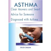 Asthma: Clear Answers and Smart Advice for Someone Diagnosed with Asthma - eBook