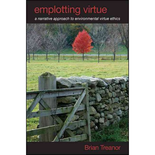 Emplotting Virtue: A Narrative Approach to Environmental Virtue Ethics