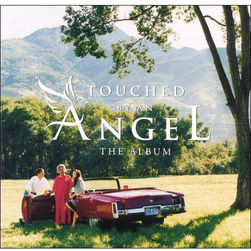 Touched By An Angel: The Album Soundtrack