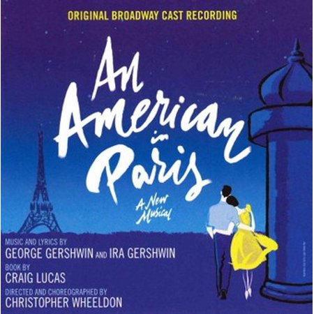 An American In Paris A New Musical Soundtrack (Original Broadway Cast Recording) (CD) - Halloween Disneyland Paris Music