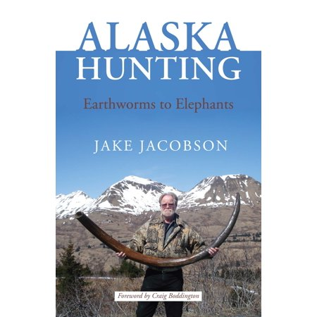 Alaska Hunting - eBook (Best Hunting In Alaska)