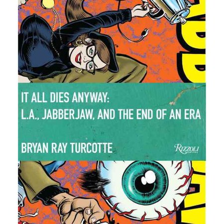 It All Dies Anyway: L.A., Jabberjaw, and the End of an Era by
