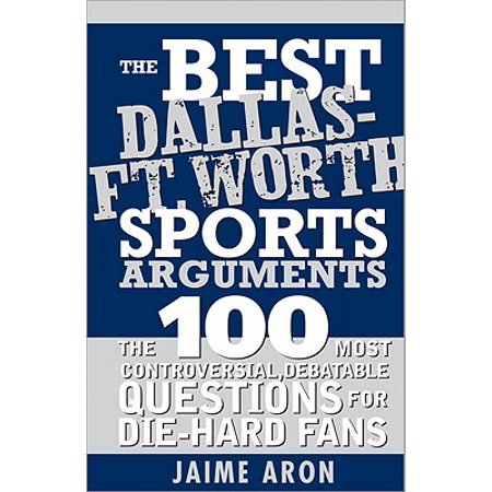 The Best Dallas - Fort Worth Sports Arguments - eBook (Halloween Stores In Fort Worth)