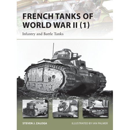 French Tanks of World War II (1) : Infantry and Battle