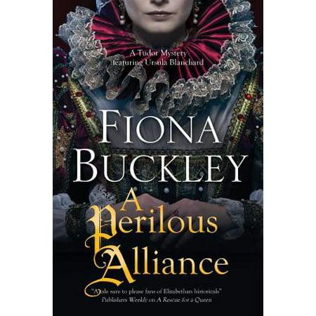 A Perilous Alliance : A Tudor Mystery
