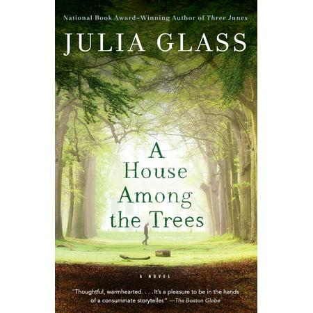 A House Among the Trees (A House Among The Trees A Novel)