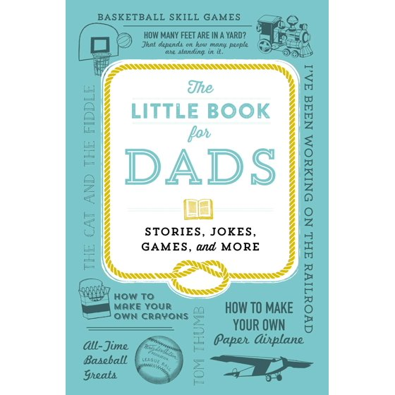 The Little Book for Dads : Stories, Jokes, Games, and More