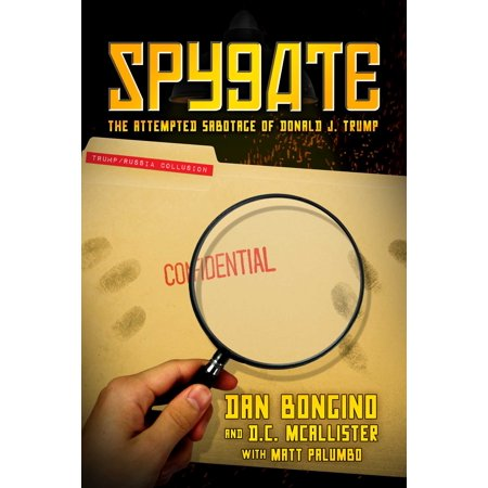 Spygate : The Attempted Sabotage of Donald J.