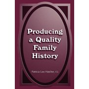 Producing a Quality Family History (Hardcover)