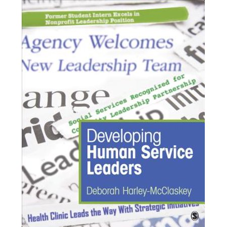 Developing Human Service Leaders (An Overview Of The Human Services)